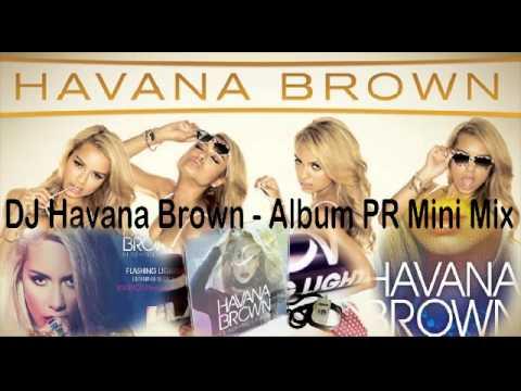 DJ Havana Brown - 'Flashing Lights' Album PR Mini Mix (Promo Only Mix) RED ONE