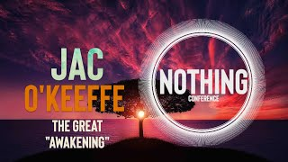 "JAC O' KEEFFE | Nonduality Intro The Great ""Awakening"" 