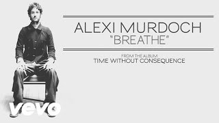 Alexi Murdoch - Breathe (audio)
