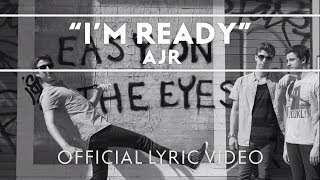 AJR - I'm Ready [Official Lyric Video]