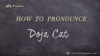 How to Pronounce Doja Cat    Doja Cat Pronunciation