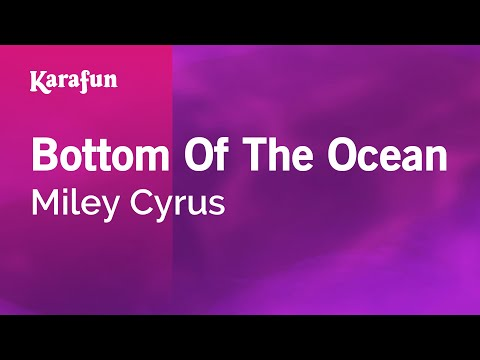 Karaoke Bottom Of The Ocean - Miley Cyrus *