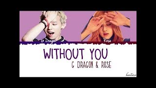 Download G Dragon - Without You (결국) [feat Rosé of BLACKPINK] Lyrics [Color Coded_Han_Rom_Eng]