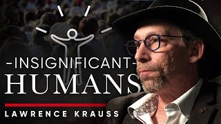 LAWRENCE KRAUSS - HUMANS ARE HUMANS INSIGNIFICANT?: The Universe Is Trying To Kill Us | London Real