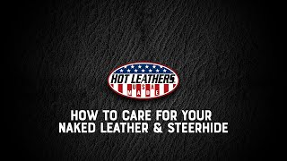 Hot Leathers | American Made Leather Care Video