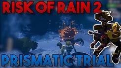 Prismatic Trial Explanation Risk of Rain 2