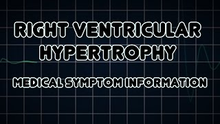 Right ventricular hypertrophy (Medical Symptom)