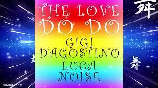 Gigi D'Agostino & Luca Noise - The Love Do Do ( Lento Violento & Astro Musico Mix )