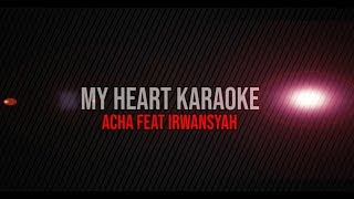 Download Acha Septriasa & Irwansyah - My Heart (Karaoke)