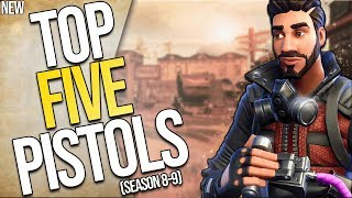 FORTNITE | TOP 5 Pistols In THE GAME - (SEASON 8-9) | The Best Pistols - AS VOTED ON BY YOU!