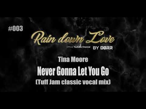 #003 - Tina Moore - Never gonna let you go (Tuff Jam classic vocal mix)