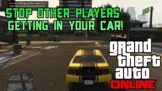 "GTA 5 Online ""Stop Other Players Getting In Your Car"" - GTA Online Tutorial (GTAV Online Gameplay)"