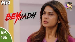 Beyhadh - बेहद - Episode 186 - 27th June, 2017