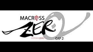 Macross Zero ( Cap II )