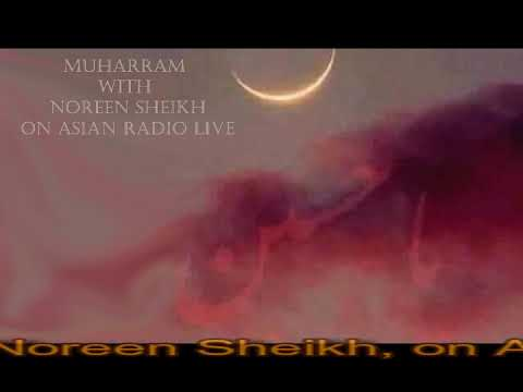 Muharram Show with Noreen Sheikh on Asian Radio Live 18 09 2018