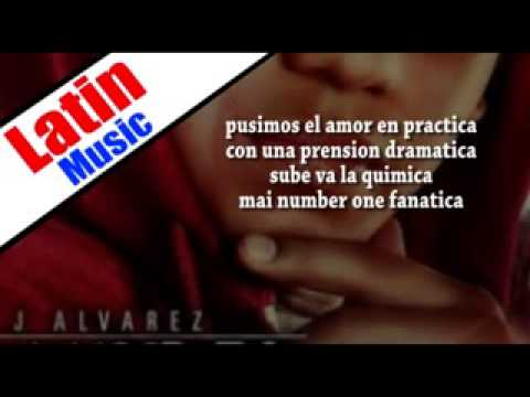 AMOR EN PRACTICA   J Alvarez con letra Prod  Luny Tunes y Predikador 2014