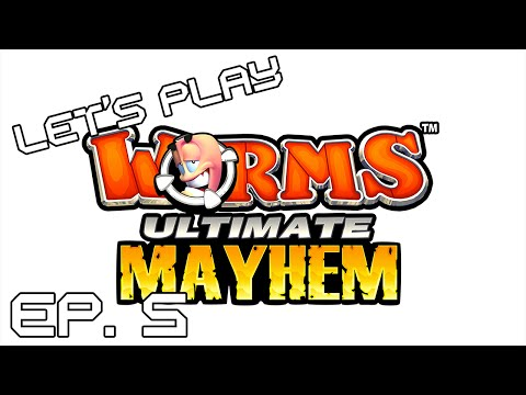 Let's Play: Worms Ultimate Mayhem - Ep. 5 |