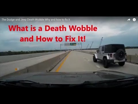 The Dodge and Jeep Death Wobble Why and how to fix it