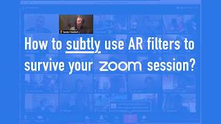 How to subtly use AR filters to survive your Zoom sessions?