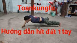 Hướng Dẫn Hít Đất 1 Tay_Toankungfu(học võ tại nhà)