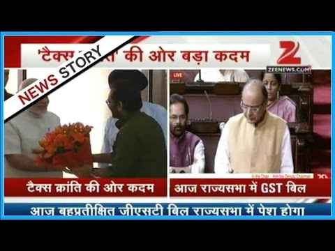 Most awaited GST bill to be presented in Rajya Sabha