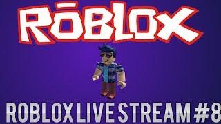 Roblox Live Stream #8
