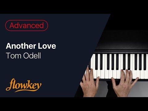 Tom Odell -  Another Love: Beautiful Piano Arrangement