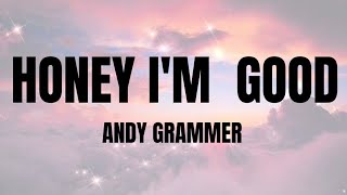 Andy Grammer - Honey I'm Good   Lyrics (Tiktok Song)