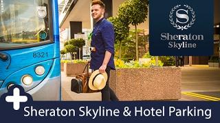 Heathrow Sheraton Skyline with Parking   Holiday Extras