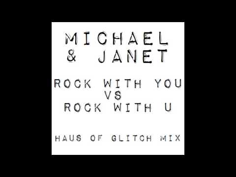 Michael & Janet Jackson - Rock With You vs Rock With U (Haus of Glitch Mix) @janetjackson