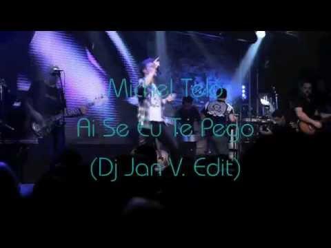 Michel Teló -Ai Se Eu Te Pego (Dj Jan V. Edit)
