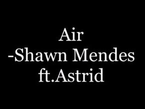Shawn Mendes ft.Astrid- Air (lyrics)
