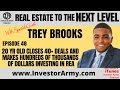Trey Brooks - 20 Yr old Closes 40+ Deals and Makes Hundreds of Thousands of Dollars Investing In Rea