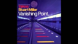 Stuart Millar - Vanishing Point (Original Mix) [Touchstone Recordings]