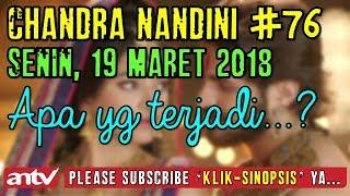 Sinopsis Chandra Nandini Hari Ini Senin 19 Maret 2018 Episode 76