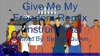 Give Me My Freedom Remix   Instrumental