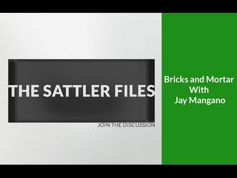Bricks And Morter With Jay Mangano (part 16) | The Sattler Files Show (Podcast)