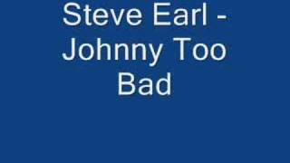 Steve Earle - Johnny Too Bad