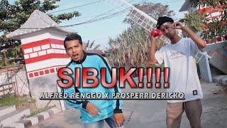 SIBUK!!!! - Alfred Renggo X Prosper Dericko 2021 ( Official Music Vidio )