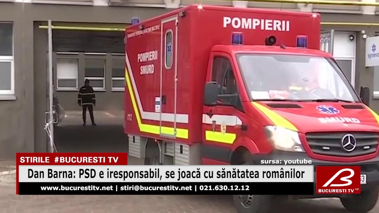 Dan Barna: PSD e iresponsabil, se joacă cu sănătatea românilor