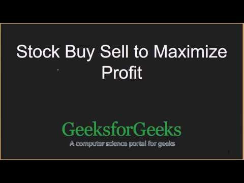 Stock Buy Sell To Maximize Profit   GeeksforGeeks