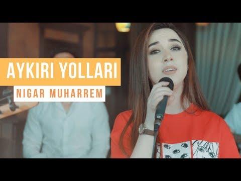 Aykiri yollari - Nigar Muharrem (Akustik 2019)