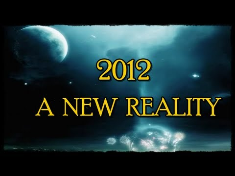 2012 Birth Of A New Reality Consciousness
