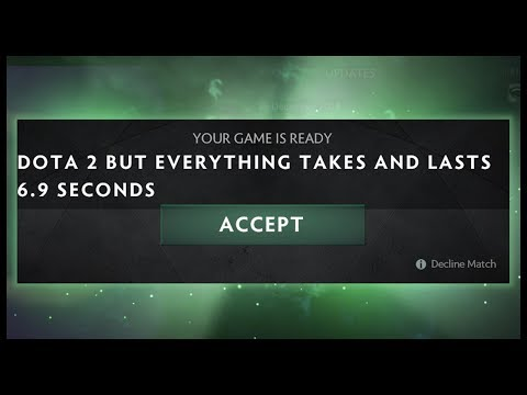 Dota 2 but Everything Takes and Lasts 6.9 Seconds