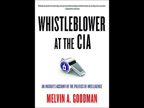 Interview with Melvin A. Goodman: Whistleblower at the CIA