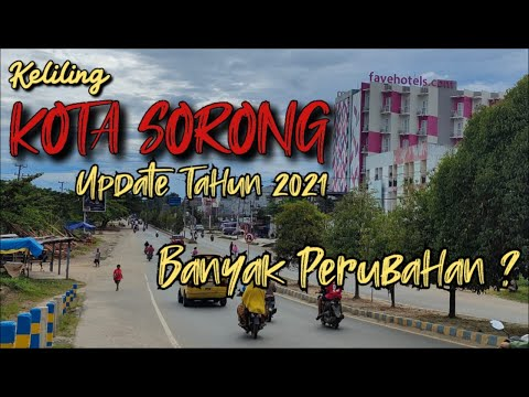 KELILING KOTA SORONG 2021 | BANYAK PERUBAHAN ???