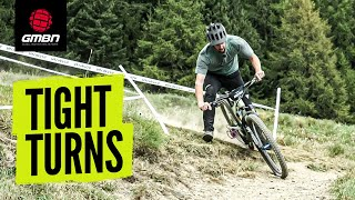 How To Ride Tiġht Turns On Your MTB | Mountain Bike Skills