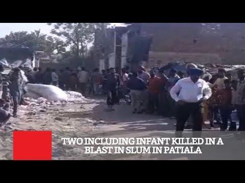Two Including Infant Killed In A Blast In Slum In Patiala
