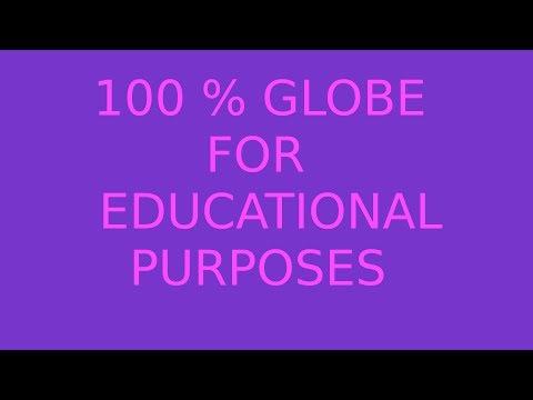 100% GLOBE For Educational Purposes