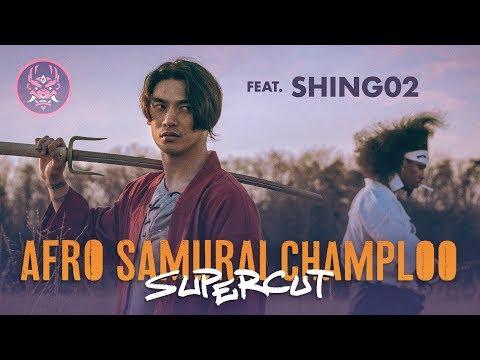 Afro Samurai Champloo SuperCut ft. Shing02